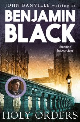 Holy Orders Quirke Mysteries Book 6 by Benjamin Black