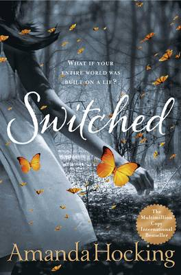 Switched Book One in the Trylle Trilogy by Amanda Hocking