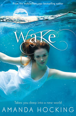 Wake Book One in the Watersong Series by Amanda Hocking
