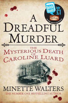 A Dreadful Murder The Mysterious Death of Caroline Luard by Minette Walters