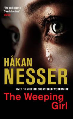The Weeping Girl Van Veeteren Mysteries Book 8 by Hakan Nesser