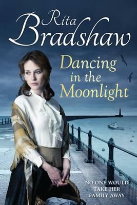Dancing in the Moonlight by Rita Bradshaw