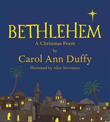 Bethlehem A Christmas Poem by Carol Ann Duffy