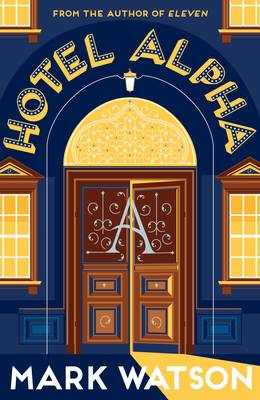 Hotel Alpha by Mark Watson