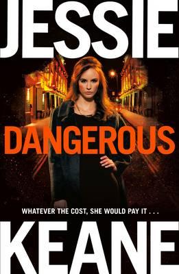 Dangerous by Jessie Keane