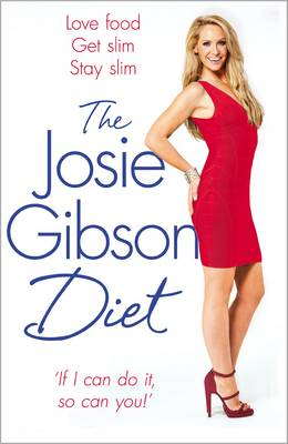 The Josie Gibson Diet Love Food, Stay Slim by Josie Gibson