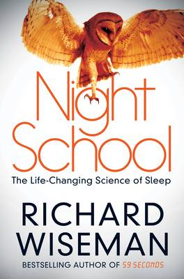 Night School Wake Up to the Power of Sleep by Richard Wiseman