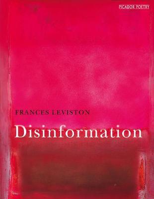 Disinformation by Frances Leviston