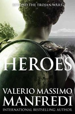 Heroes by Valerio Massimo Manfredi