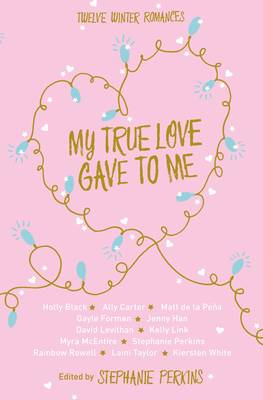 My True Love Gave to Me by Stephanie Perkins, Holly Black, David Levithan