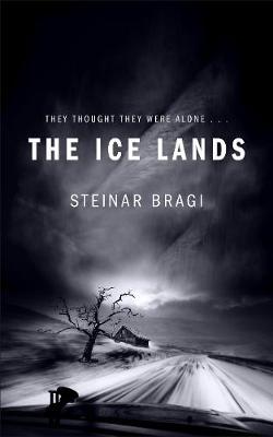 The Ice Lands by Steinar Bragi