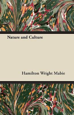 Nature and Culture by Hamilton Wright Mabie