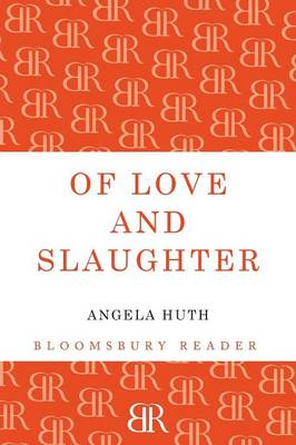 Of Love and Slaughter by Angela Huth