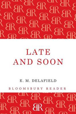 Late and Soon by E. M. Delafield