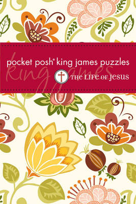 Pocket Posh King James Puzzles : The Life of Jesus by The Puzzle Society