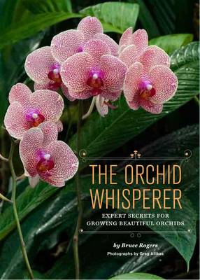 The Orchid Whisperer by Bruce Rogers