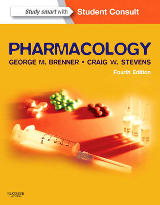Pharmacology by George M. Brenner, Craig Stevens