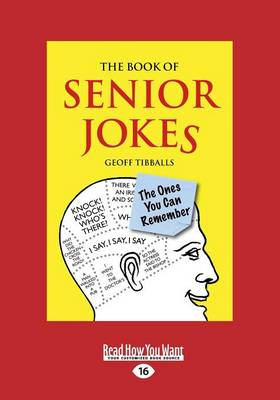 The Book of Senior Jokes The Ones You Can Remember by Geoff Tibballs