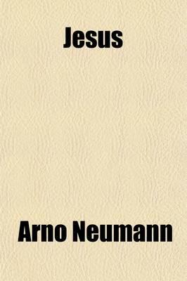 Jesus by Arno Neumann