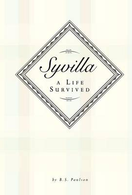 Syvilla-A Life Survived by B S Paulson