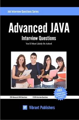 Advanced JAVA Interview Questions You'll Most Likely be Asked by Virbrant Publishers