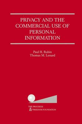 Privacy and the Commercial Use of Personal Information by Paul H. Rubin, Thomas M. Lenard