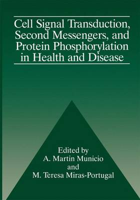 Cell Signal Transduction, Second Messengers, and Protein Phosphorylation in Health and Disease by A.M. Municio