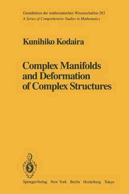 Complex Manifolds and Deformation of Complex Structures by Kunihiko Kodaira