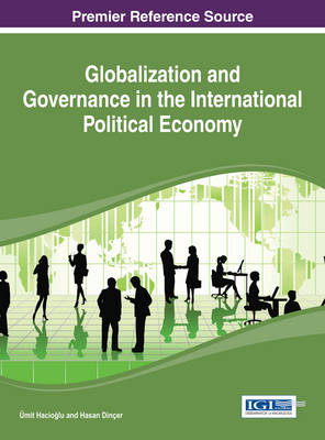 Globalization and Governance in the International Political Economy by Umit Hacioglu