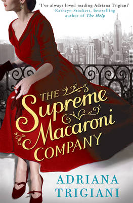 The Supreme Macaroni Company by Adriana Trigiani