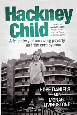Hackney Child by Hope Daniels, Morag Livingstone