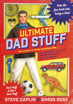 Ultimate Dad Stuff by Steve Caplin, Simon Rose