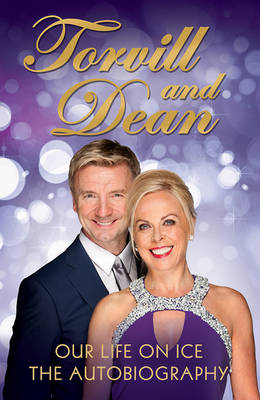 Our Life on Ice The Autobiography by Jayne Torvill, Christopher Dean