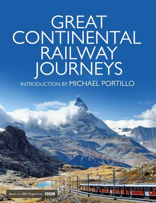 Great Continental Railway Journeys by Rt Hon Michael Portillo