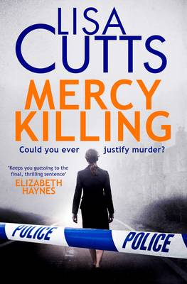 Mercy Killing Mercy Killing: Taut. Tense. Gripping Read! You're at the heart of the killer investigation by Lisa Cutts