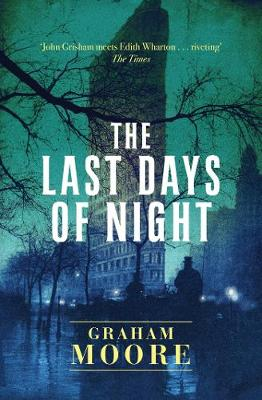 The Last Days of Night by Graham Moore