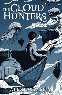 The Cloud Hunters by Alex Shearer, Joe Wilson