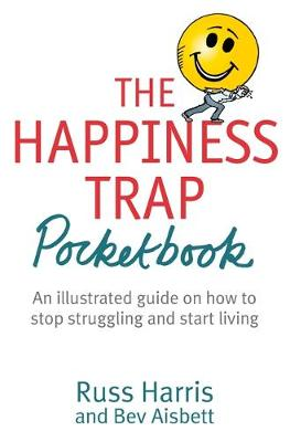 The Happiness Trap Pocket Book by Dr. Russ Harris