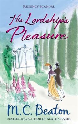 His Lordship's Pleasure by M. C. Beaton