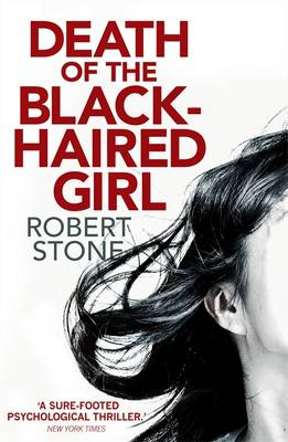 Death of the Black Haired Girl by Robert Stone