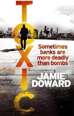 Toxic by Jamie Doward