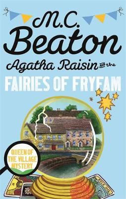 Agatha Raisin and the Fairies of Fryfam by M. C. Beaton