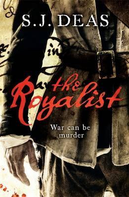 The Royalist by S. J. Deas