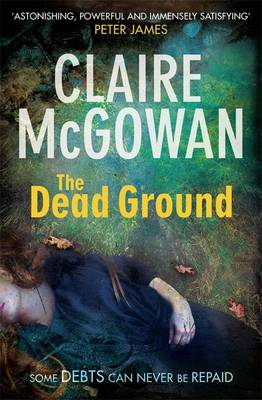 The Dead Ground by Claire McGowan