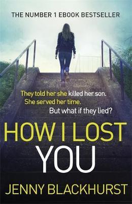 How I Lost You by Jenny Blackhurst