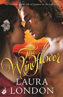 The Windflower (the Beloved, Classic Tale of Passion on the High Seas) by Laura (Author) London
