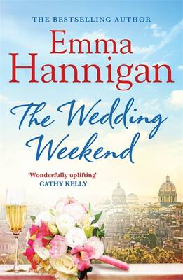The Wedding Weekend (An Emma Hannigan Short Story) by Emma Hannigan