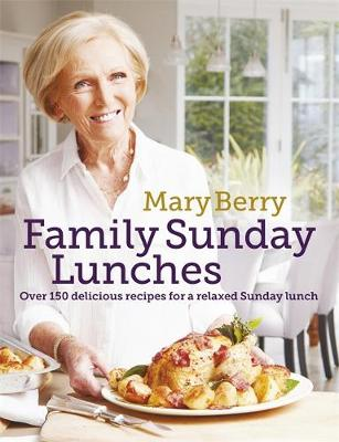 Cover for Mary Berry's Family Sunday Lunches by Mary Berry