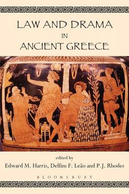 Law and Drama in Ancient Greece by Edward M. Harris