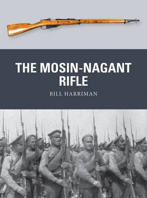 The Mosin-Nagant Rifle by Bill Harriman